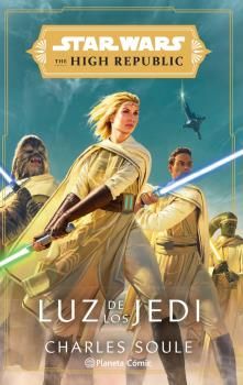 STAR WARS THE HIGH REPUBLIC LUZ DE LOS JEDI (NOVELA)