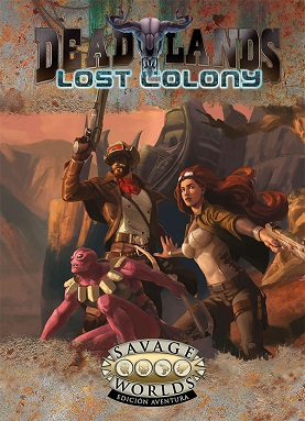 SAVAGE WORLDS: DEAD LANDS, COLONIA PERDIDA