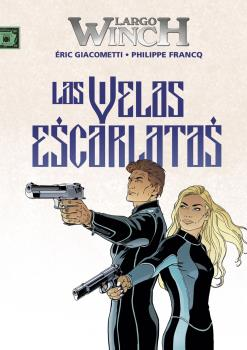 LARGO WINCH 22. LAS VELAS ESCARLATAS